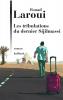 Laroui : Les tribulations du dernier Sijilmassi