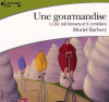 Barbery : Une gourmandise. 1 CD MP3