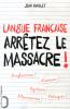Maillet : Langue française : arretez le massacre