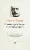 Péguy : Oeuvres poétiques et dramatiques