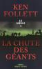 Follett : La chute des géants. Le siècle tome 1