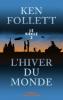 Follett : L'hiver du monde. Le siècle tome 2