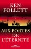 Follett : Aux portes de l'éternité. Le siècle tome 3