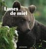 Ioset : Lunes de Miel. A l'affût de l'ours sauvage