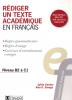 Rédiger un texte académique en Français.avec CD-ROM