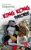 Despentes : King-Kong-Théorie