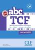 ABC TCF (Test de Connaissance du Français) + livret corrigés + transcription + CD audio