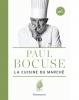 Bocuse : La cuisine du marché (nouv. éd.)
