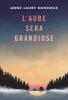 Bondoux : L'aube sera grandiose (Jugendbuchpreis Prix Vendredi 2017)