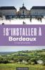 Bordeaux Gironde (Les guides s'installer à)