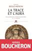 Boucheron : La trace et l'aura. Vies posthumes d'Ambroise de Milan (IVe-XVIe siècle)