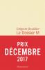 Prix Décembre 2017 : Bouillier : Le dossier M livre 1