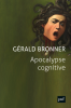 Bronner : Apocalypse cognitive