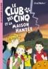 Blyton 16 : Le Club des cinq et la maison hantée