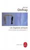 Onfray : Contre-histoire de la Philosophie 01 : Les sagesses antiques