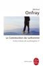 Onfray : Contre-Histoire de la Philosophie 07 : La Construction du surhomme