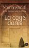Ebadi : La cage dorée