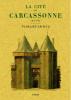 Viollet-le-Duc : La Cité de Carcassonne (Aude)
