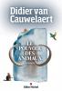 Cauwelaert : Le pouvoir des animaux (roman)