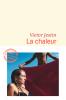 Jestin : La chaleur (Sélection Prix Renaudot 2019, Sélection Prix Médicis 2019, Sélection Prix Femina 2019)