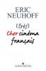 Neuhoff : (très) cher cinéma français (Prix Renaudot Essai 2019)