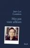 Coatalem : Mes pas vont ailleurs (Prix Femina essai 2017)