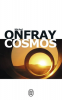 Onfray : Cosmos. Vers une sagesse sans morale