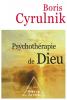 Cyrulnik : Psychotherapie de Dieu