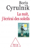 Cyrulnik : La nuit, j'écrirai des soleils (Prix de l'Essai Psychologies-FNAC 2020)