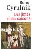 Cyrulnik : Des âmes et des saisons. psycho-écologie