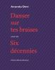 Devi : Danser sur tes braises (suivi de) Six décennies