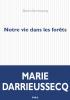 Darrieussecq : Notre vie dans les fôrets