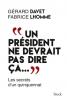 """Davet & Lhomme : """"Un président ne devrait pas dire ça..."""""""
