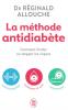 Allouche : La méthode antidiabète. Comment limiter ou stopper le risque