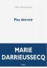 Darrieussecq : Pas dormir