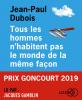 Dubois : Tous les hommes n'habitent pas le monde de la même façon (livre audio)