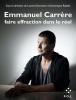 Emmanuel Carrère, faire effraction dans le réel