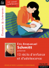 Schmitt : Éric-Emmanuel Schmitt présente 13 récits d'enfance et d'adolescence