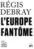 Debray : L'Europe fantôme