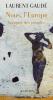 Gaudé : Nous, l'Europe. banquet des peuples