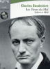Baudelaire : Les Fleurs du Mal - Spleen et Idéal. 1CD audio