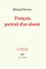 Prix Décembre 2018 : Ferrier : François, portrait d'un absent