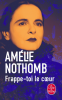 Nothomb : Frappe-toi le coeur