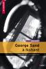 George Sand à Nohant - Drames et mimodrames