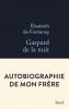 Prix Femina Essais 2018 : De Fontenay : Gaspard de la nuit. Autobiographie de mon frère