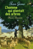 Giono : L'Homme qui plantait des arbres (nouv. éd.)