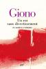 Giono : Un roi sans divertissement et autres romans