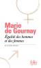 Gournay : Egalité des hommes et des femmes (et autres textes)