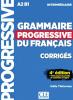 Intermédiaire - Grammaire progressive du français avec 680 exercices - niveau intermédiaire A2-B1 - Corrigées (4e éd.)