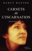 Huston : Carnets de l'incarnation : textes choisis 2002-2015